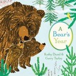 A BEAR'S YEAR by Kathy Duval; Illustrated by Gerry Turley; Edited by Lee Wade; Schwartz & Wade, Random House