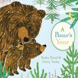A BEAR'S YEAR: Kathy Duval; Illustrated by Gerry Turley