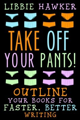 TAKE OFF YOUR PANTS by Libby Hawker