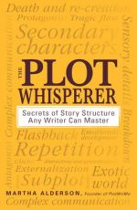 PLOT WHISPERER: SECRETS OF STORY STRUCTURE