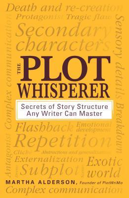 PLOT WHISPERER: SECRETS OF STORY STRUCTURE