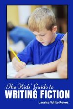 THE KIDS' GUIDE TO WRITING FICTION
