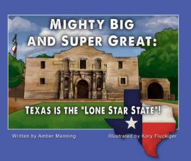 MIGHT BIG AND SUPER GREAT: TEXAS IS THE LONE STAR STATE