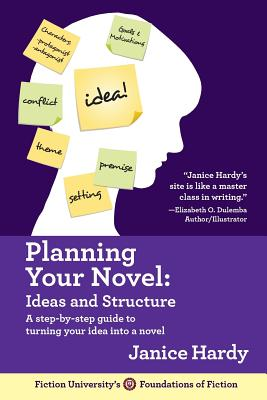 PLANNING YOUR NOVEL by Janice Hardy