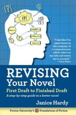 REVISING YOUR NOVEL FIRST DRAFT TO FINISHED MANUSCRIPT