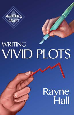 WRITING VIVID PLOTS by Rayne Hall